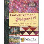 EMBELLISHMENT POTPOURRI QUILT BOOK*
