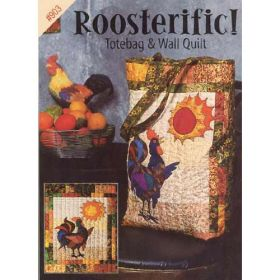 ROOSTERIFIC TOTE/WALL QUILT QUILT PATTERN