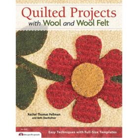 Quilted Projects with Wool and Wool Felt Quilt Book