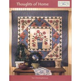 THOUGHTS OF HOME QUILT PATTERN BOOK*